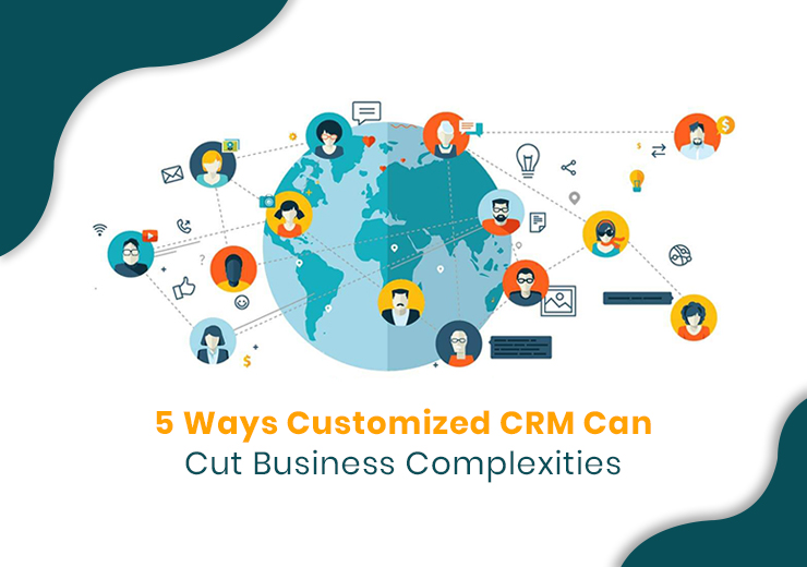 Customized CRM Complexities